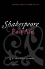 Shakespeare and East Asia (Oxford Shakespeare Topics) Cover Image