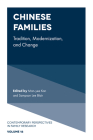 Chinese Families: Tradition, Modernization, and Change (Contemporary Perspectives in Family Research #16) Cover Image