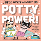 Super Pooper and Whizz Kid: Potty Power! Cover Image