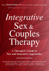 Integrative Sex & Couples Therapy: A Therapist's Guide to New and Innovative Approaches Cover Image