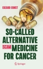 So-Called Alternative Medicine (Scam) for Cancer Cover Image