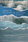 Awake in the River and Shedding Silence (Classics of Asian American Literature) Cover Image