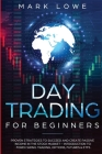 Day Trading: For Beginners - Proven Strategies to Succeed and Create Passive Income in the Stock Market - Introduction to Forex Swi Cover Image