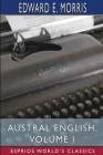 Austral English, Volume I (Esprios Classics) Cover Image