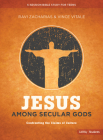 Jesus Among Secular Gods - Teen Bible Study Book: Confronting the Claims of Culture Cover Image