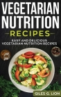 Vegetarian Nutrition Recipes: Easy and Delicious Vegetarian Nutrition Recipes Cover Image