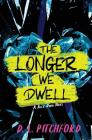 The Longer We Dwell: A College Coming-of-Age Story (Billie Dixon #2) Cover Image