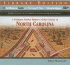 A Primary Source History of the Colony of North Carolina (Primary Sources of the Thirteen Colonies) Cover Image