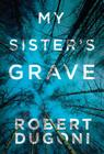 My Sister's Grave (Tracy Crosswhite #1) Cover Image