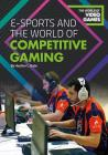 E-Sports and the World of Competitive Gaming Cover Image