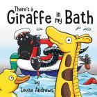There's A Giraffe In My Bath Cover Image