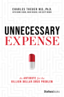 Unnecessary Expense: An Antidote for the Billion Dollar Drug Problem Cover Image