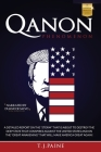Qanon PHENOMENON: A Detailed Report on the Storm That Is about to Destroy the Deep State That Conspires Against the United States and on Cover Image
