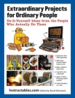 Extraordinary Projects for Ordinary People: Do-It-Yourself Ideas from the People Who Actually Do Them Cover Image