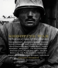 Shooting War: 18 Profiles of Conflict Photographers Cover Image