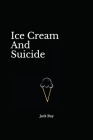 Ice Cream And Suicide Cover Image