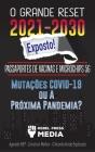 O Grande Reset 2021-2030 Exposto!: Passaportes de Vacinas e Microchips 5G, Mutações COVID-19 ou A Próxima Pandemia? Agenda WEF - Construir Melhor - O Cover Image