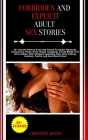 Forbidden and Explicit Adult Sex Stories: 50+ Hot and Intense Erotic Sex Stories for Adults, Bisexuals Threesomes, Virgin, Dirty, Rough, Gangbang, For Cover Image