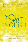 You Are Enough: Revealing the Soul to Discover Your Power, Potential, and Possibility Cover Image