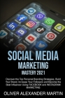 Social Media Marketing Mastery 2021: Discover the Top Personal Branding Strategies, Build Your Brand, Increase Your Followers and Become the Best Infl Cover Image