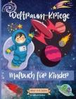 Weltraum-Kriege Malbuch für Kinder im Alter von 4-8 Jahren: Erstaunliche Weltraum-Malvorlagen für Kinder im Alter von 2-4 bis 4-8 Jahren mit Astronaut Cover Image