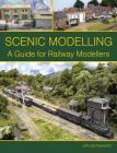 Scenic Modelling:  A Guide for Railway Modellers Cover Image
