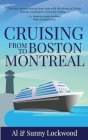 Cruising From Boston to Montreal: Discovering coastal and riverside wonders in Maine, the Canadian Maritimes and along the St. Lawrence River Cover Image