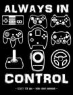 Always in Control: Notebook Video Game Retro Game Controller School Gift 8.5x11 Wide Ruled Cover Image