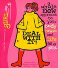 Deal With It: A Whole New Approach to Your Body, Brain and Life as a gURL Cover Image