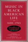 Music in Black American Life, 1600-1945: A University of Illinois Press Anthology (Music in American Life) Cover Image
