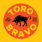 Toro Bravo: Stories. Recipes. No Bull. Cover Image