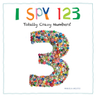 I Spy 123: Totally Crazy Numbers! Cover Image