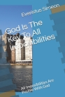God Is The Key To All Imposibilities: All Imposibilities Are Posible With God Cover Image