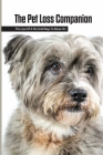 The Pet Loss Companion- The Loss Of A Pet And Ways To Move On: Dog Loss Cover Image