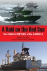 A Raid on the Red Sea: The Israeli Capture of the Karine a Cover Image
