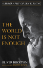 The World Is Not Enough: A Biography of Ian Fleming Cover Image
