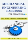 Mechanical Engineering: Handbook For Formulas (GATE, ESE, SSC JE and other Competitive Exams) Cover Image