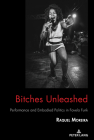 Bitches Unleashed: Performance and Embodied Politics in Favela Funk (Critical Intercultural Communication Studies #27) Cover Image