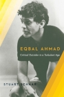 Eqbal Ahmad: Critical Outsider Cover Image
