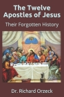 The Twelve Apostles of Jesus: Their Forgotten History Cover Image