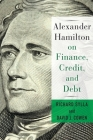 Alexander Hamilton on Finance, Credit, and Debt Cover Image