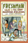 Freshman: Tales of 9th Grade Obsessions, Revelations, and Other Nonsense Cover Image