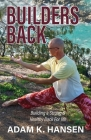 Builders Back: Building a Strong & Healthy Back For Life Cover Image