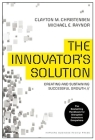 The Innovator's Solution: Creating and Sustaining Successful Growth Cover Image