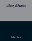 A History Of Mourning Cover Image