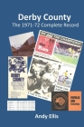 Derby County: The 1971-72 Complete Record Cover Image