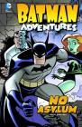 Batman Adventures: No Asylum (DC Comics: Batman Adventures) Cover Image