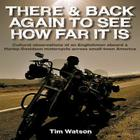 There & Back Again To See How Far It Is: Cultural Observations of an Englishman Aboard a Harley-Davidson Motorcycle Acro Cover Image