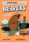 Beavers (Superpower Field Guide) Cover Image