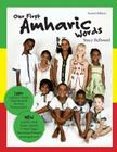 Our First Amharic Words: Second Edition: 125 Amharic Words Transliterated for Easy Pronunciation. Cover Image